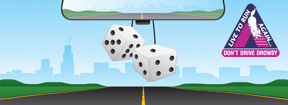 <b>Don't gamble with your life!</b> Learn life-saving tips to avoid drowsy driving!